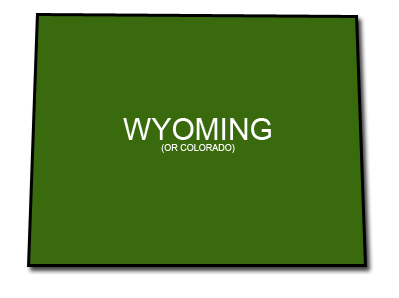 Wyoming (or Colorado)
